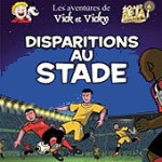 "Vick et Vicky ""Disparition au stade"""