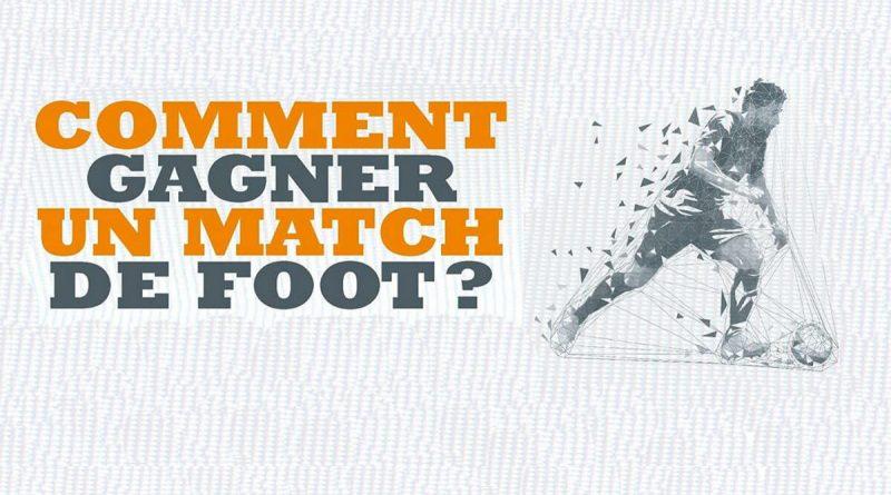 Comment gagner un match de foot ?