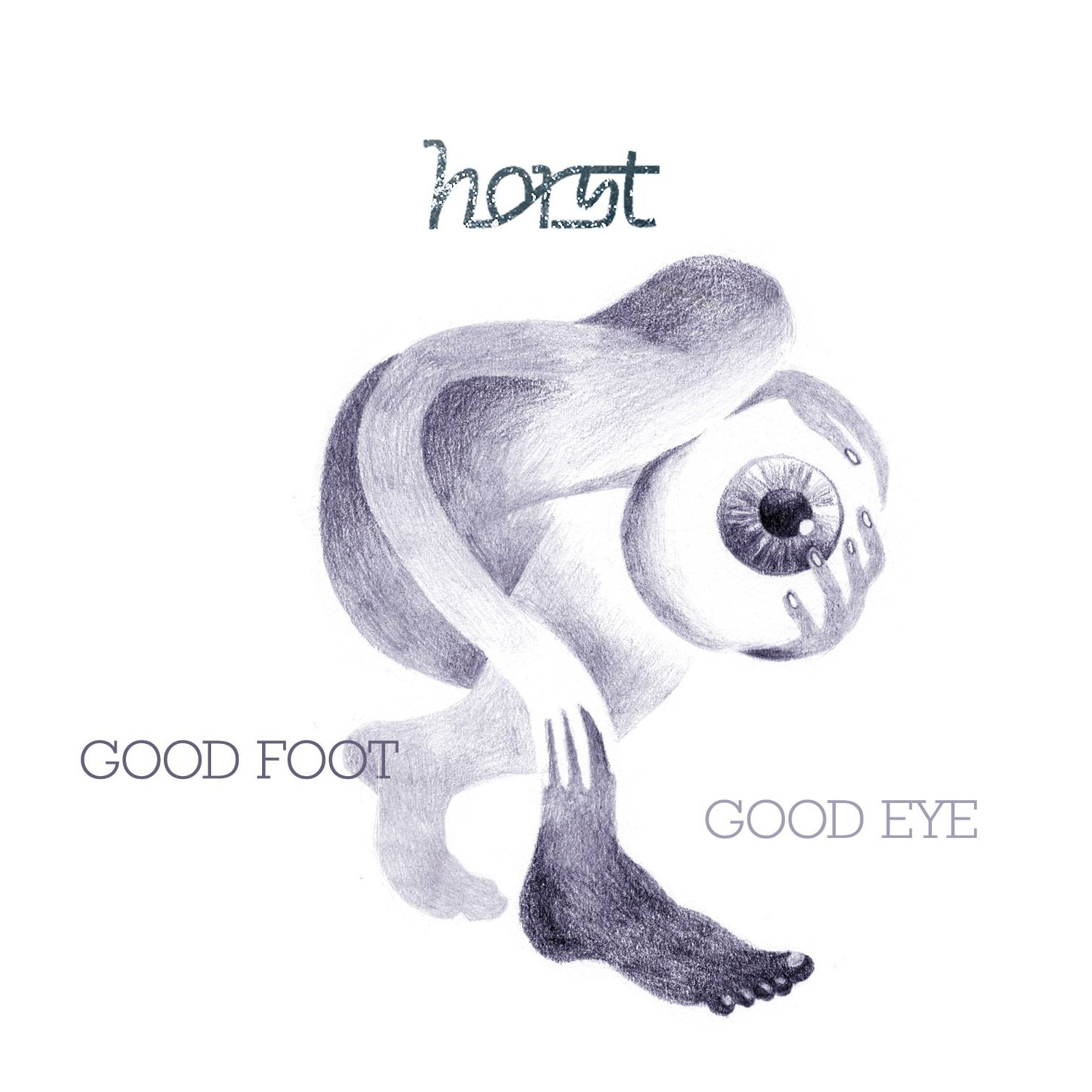 "HORTS ""Good foot good eye"" (2018)"