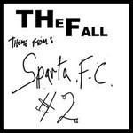 "The Fall ""Theme from Sparta FC"""
