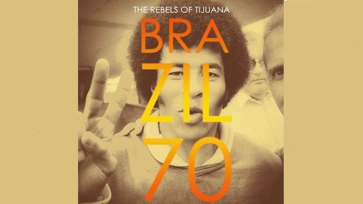 Rebels of Tijuana Brazil 70