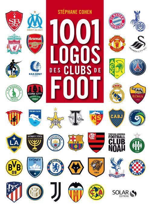 1001 logos des clubs de foot (Stéphane Cohen, 2020, Solar)