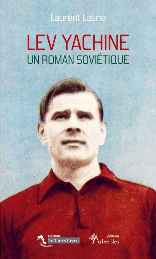 """Laurent Lasne, """"Lev Yachine, un roman soviétique"""""""